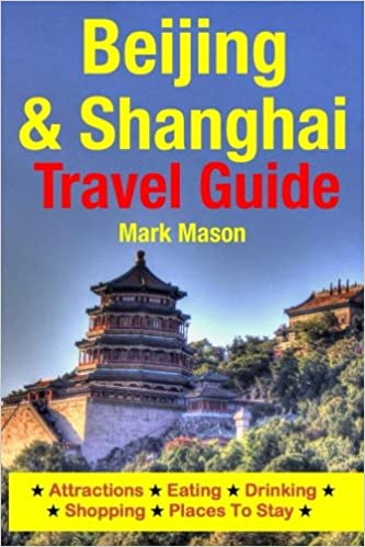 Book Beijing & Shanghai Travel Guide: Attractions, Eating, Drinking, Shopping & Places To Stay