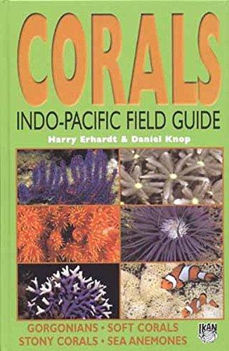 Corals: Indo-Pacific Field Guide ()