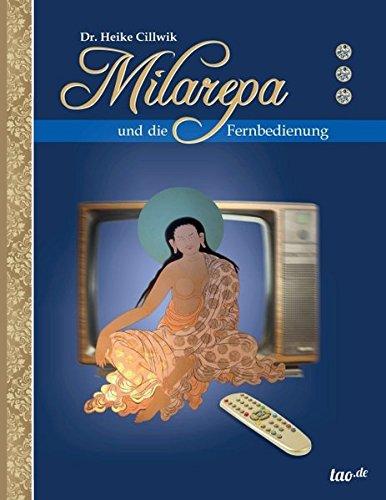 Milarepa und die Fernbedienung