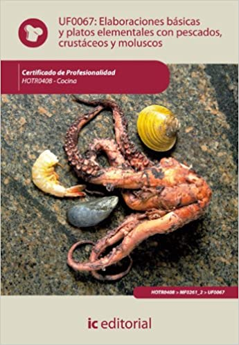 Elaboraciones básicas y platos elementales con pescados, crustáceos y moluscos. hotr0408 - cocina: Amazon.es: Antonio Caro Sánchez-Lafuente: Libros