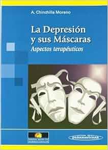 La depresion y sus mascaras / Depression and Its Masks: Aspectos