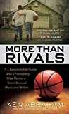 More Than Rivals: A Championship Game and a Friendship That Moved a Town Beyond Black and White (Thorndike Press Large Print Inspirational)