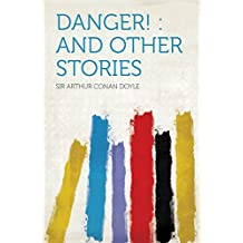 Danger! : and Other Stories
