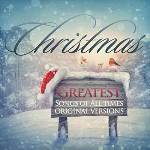 greatest christmas songs of all times original versions - Original Christmas Songs