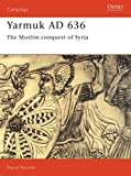 Yarmuk AD 636: The Muslim conquest of Syria (Campaign)