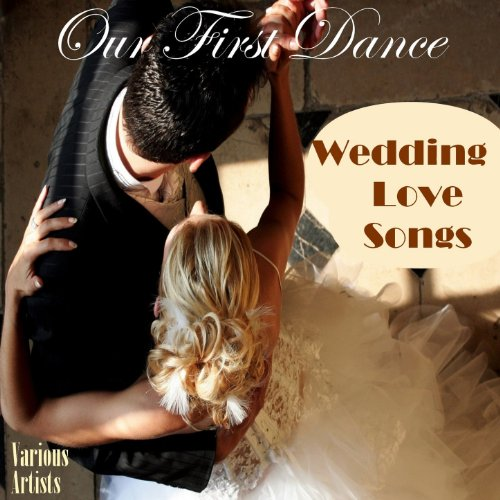 Amazon.com: Our First Dance: Wedding Love Songs: Various
