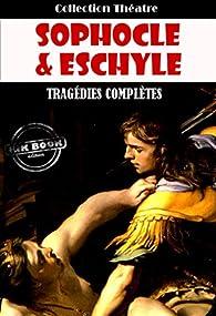 Tragédies complètes d'Eschyle et de Sophocle par  Sophocle