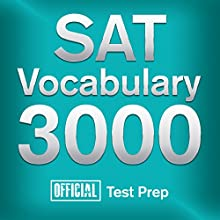 Official SAT Vocabulary 3000: Become a True Master of SAT Vocabulary...Quickly and Effectively! Audiobook by  Official Test Prep Content Team Narrated by Jared Pike, Daniela Dilorio