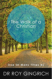 The Walk of a Christian (The Bible in Outline Form)