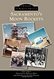 img - for Sacramento's Moon Rockets (Images of Modern America) book / textbook / text book