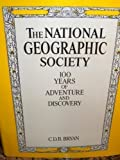 The National Geographic Society, C. D. B. Bryan, 0810913763