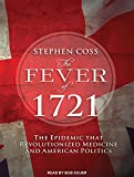Image de The Fever of 1721: The Epidemic That Revolutionized Medicine and American Politics