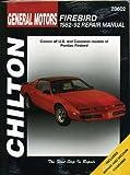 Chilton's General Motors Firebird 1982-92 Repair Manual (Chilton's Total Car Care Repair Manual)