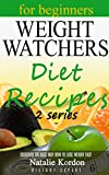 Weight Watchers Diet Recipes: Your Complete Smart Points Guide (Quick and Fast Recipes for Fast Weight Loss) (Weight Watchers Smart Points Cookbook: The Complete Guide to Total Health Book 1)