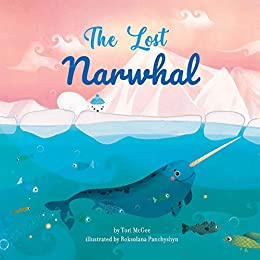 The Lost Narwhal by [McGee, Tori]