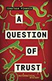 img - for A Question of Trust (A Mathematical Mystery) book / textbook / text book