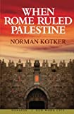 img - for When Rome Ruled Palestine book / textbook / text book