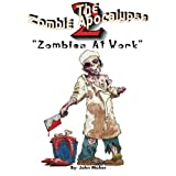 The Zombie Apocalypse 2: The 2nd (Almost) Adult Coloring Book