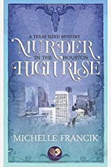 Murder in the Houston High Rise: The Donahue Brothers of Texas, Book 3 (Texas-Sized Mysteries 6) Paperback