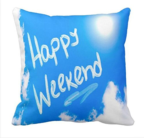 - MaudSmed06 Happy Weekend Pillowcase 14 In