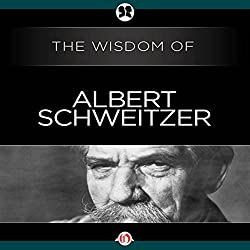 Wisdom of Albert Schweitzer