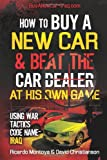 How to Buy a New Car and Beat the Car Dealer at His Own Game Using War Tactics, Code Name- IRAQ, Ricardo Montoya, 1497505526