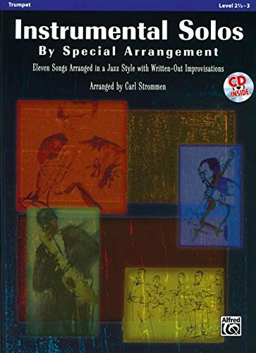 Instrumental Solos By Special Arrangement (11 Songs Arranged In Jazz Styles With Written-Out Improvisations): Trumpet, Book & CD