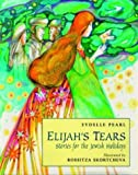 img - for Elijah's Tears: Stories for the Jewish Holidays by Sydelle Pearl (2004-02-29) book / textbook / text book