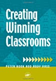 Creating Winning Classrooms, Peter Hook and Andy Vass, 1853466913