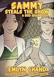 Sammy Steals the Show (a Bird Brain Book)