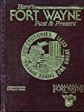 img - for Here's Fort Wayne, past & present: A historical perspective book / textbook / text book