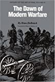 The Dawn of Modern Warfare, Hans Delbrück, 0803265867
