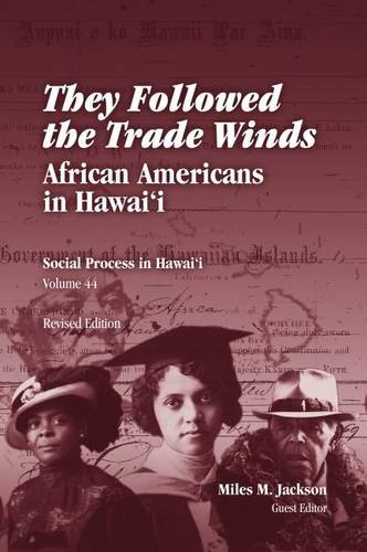 They Followed the Trade Winds: African Americans in Hawaii (Revised Edition) (Social Process in Hawai'i)