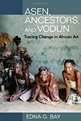 Asen, Ancestors, and Vodun: Tracing Change in African Art
