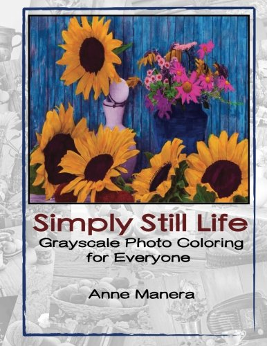 Simply Still Life Grayscale Photo Coloring for Everyone