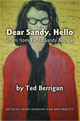 Dear Sandy, Hello: Letters from Ted to Sandy Berrigan ...