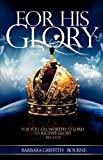 img - for For His Glory book / textbook / text book