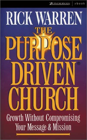 Books : The Purpose Driven Church - Growth Without Compromising Your Message & Mission