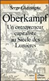 img - for Oberkampf, un entrepreneur capitaliste au Sie cle des lumie res (Collection historique) (French Edition) book / textbook / text book