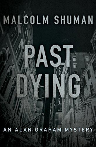 Past Dying (The Alan Graham Mysteries Book 4)