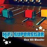 One Hit Wonder by HiFi Superstar (2011-09-26)