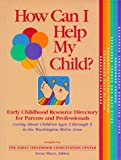 How Can I Help My Child?, Editor Irene Shere, 0965824403