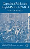 Republican Politics and English Poetry, 1789-1874 (Palgrave Studies in Nineteenth-Century Writing and Culture)