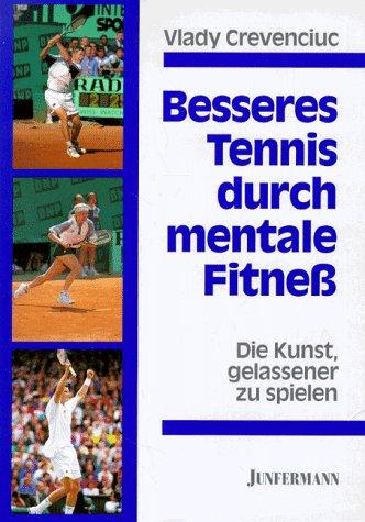 Besseres Tennis durch mentale Fitneß