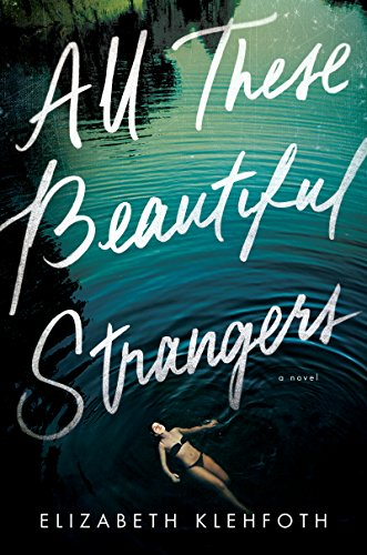 Book Cover: All These Beautiful Strangers: A Novel