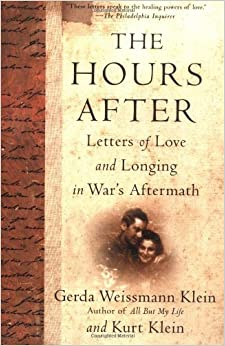 Book The Hours After: Letters of Love and Longing in War's Aftermath by Gerda Weissmann Klein (2001-01-11)