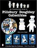 An Unauthorized Guide to Pillsbury Doughboy Collectibles (Schiffer Book for Collectors with Price Guide)
