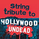String Tribute to Hollywood Undead by HOLLYWOOD UNDEAD TRIBUTE (2011-04-19)