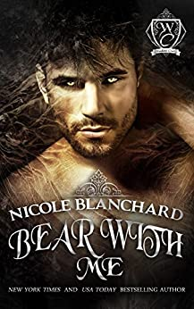 Bear With Me (Woodland Creek) by [Blanchard, Nicole, Woodland Creek]