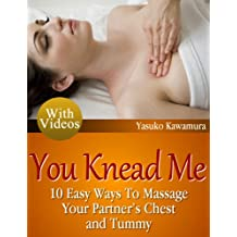 You Knead Me: 10 Easy Ways To Massage Your Partner's Chest and Tummy
